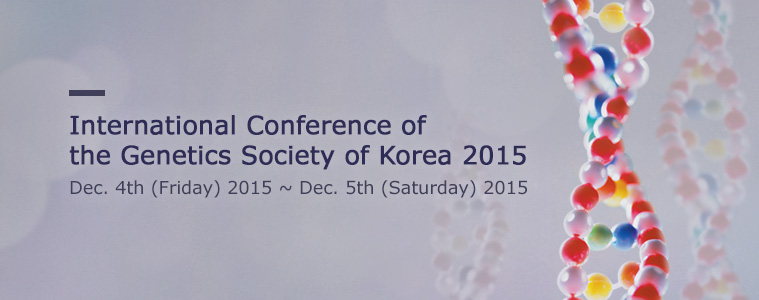 International Conference of the Genetics Society of Korea 2015